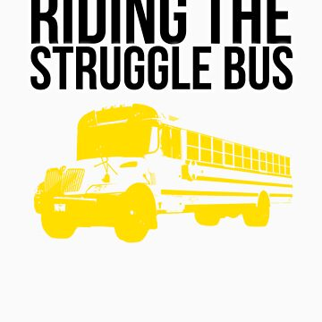 Riding the (normal) Struggle Bus by jessuhcwah09