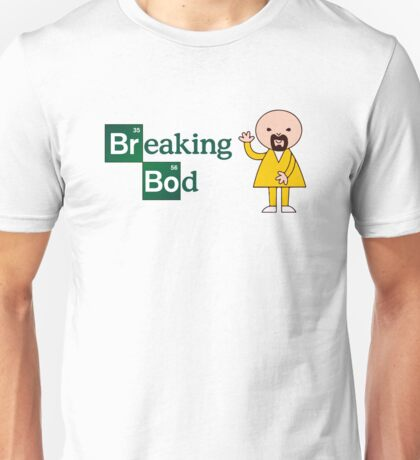 Breaking Bod Funny T-shirt Unisex