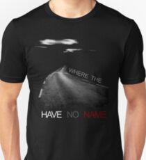 Where the Road have no name  Unisex T-Shirt