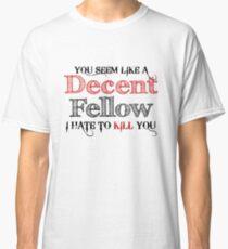 Decent Fellow Classic T-Shirt