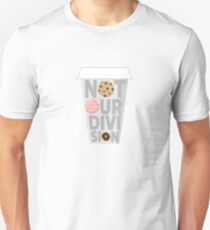 """""""Not Our Division"""" Unisex T-Shirt"""