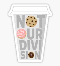 """""""Not Our Division"""" Sticker"""