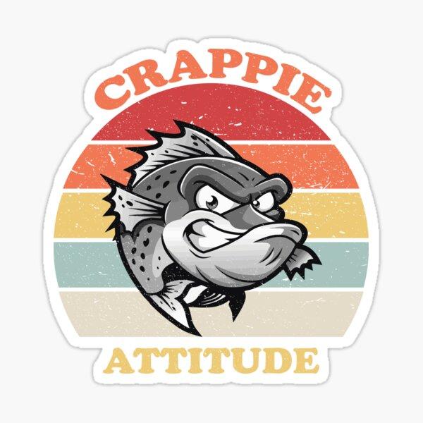 Have A Crappie Day Attitude Sticker