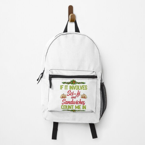 Sci fi and Sandwiches Count Me In Science Fiction Fan Backpack