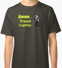 Walt Jr - Tread lightly Classic T-Shirt