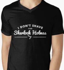 I Don't Shave For Sherlock Holmes Men's V-Neck T-Shirt