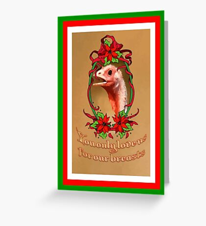 You Only Love Us for Our Breasts Christmas Card Greeting Card