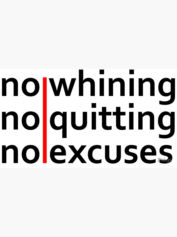 No Whining   No Quitting   No Excuses by Fitbys
