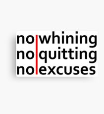No Whining | No Quitting | No Excuses Canvas Print