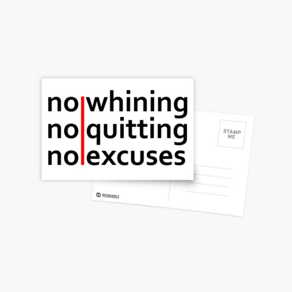 No Whining | No Quitting | No Excuses Postcard