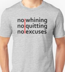 No Whining | No Quitting | No Excuses Unisex T-Shirt