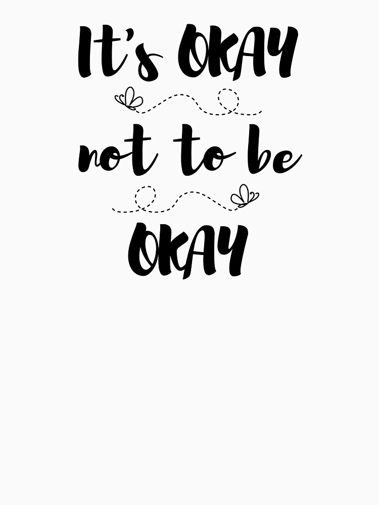 Its Okay not to be Okay by AllyShop