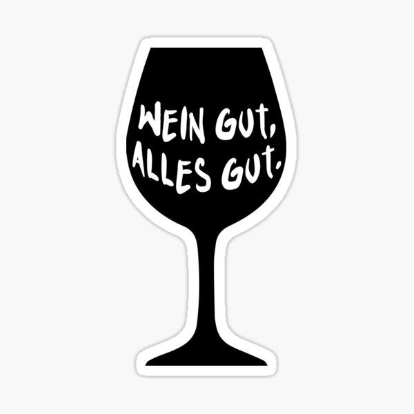 Wine good, everything good Sticker