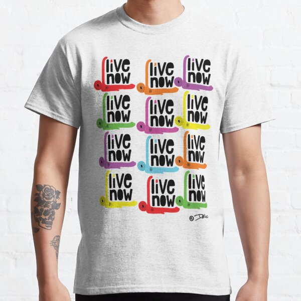 live now (col) by DMo Classic T-Shirt