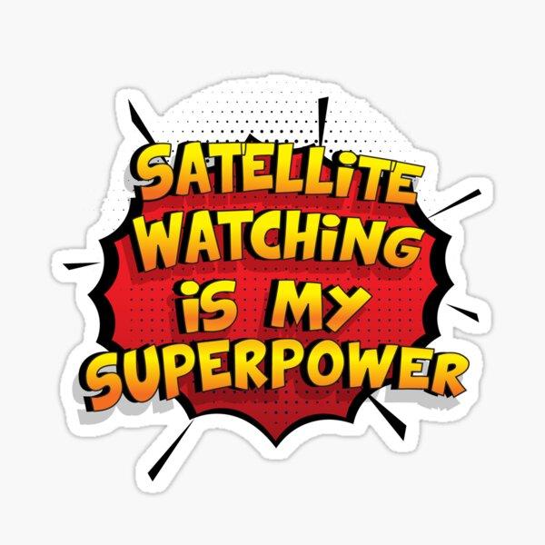 Satellite Watching ist mein Superpower Lustiges Satellite Watching Designgeschenk Sticker