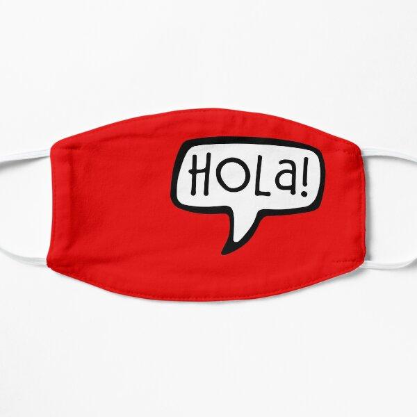 ¡Hola! Hola en español Mascarilla plana