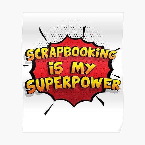 Scrapbooking ist mein Superpower Lustiges Scrapbooking Designgeschenk Poster
