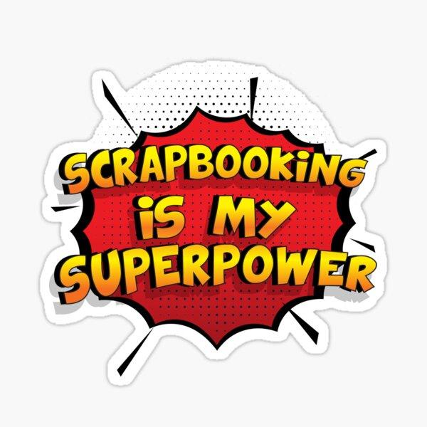 Scrapbooking ist mein Superpower Lustiges Scrapbooking Designgeschenk Sticker