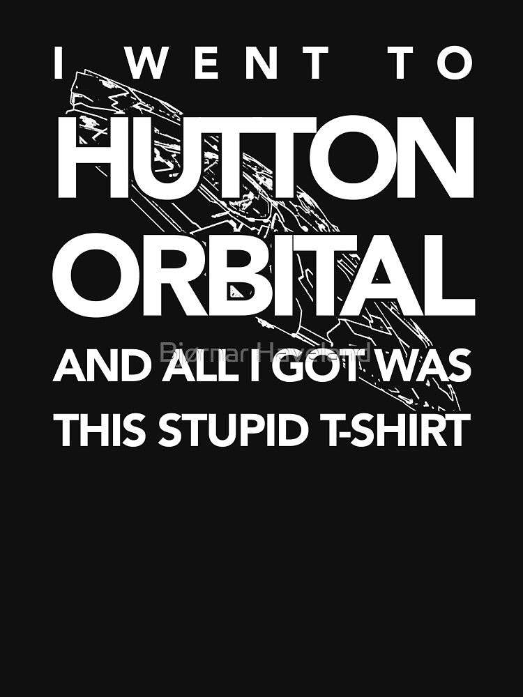 The I Went To Hutton Orbital Stupid T-Shirt (white print) by inshadowz