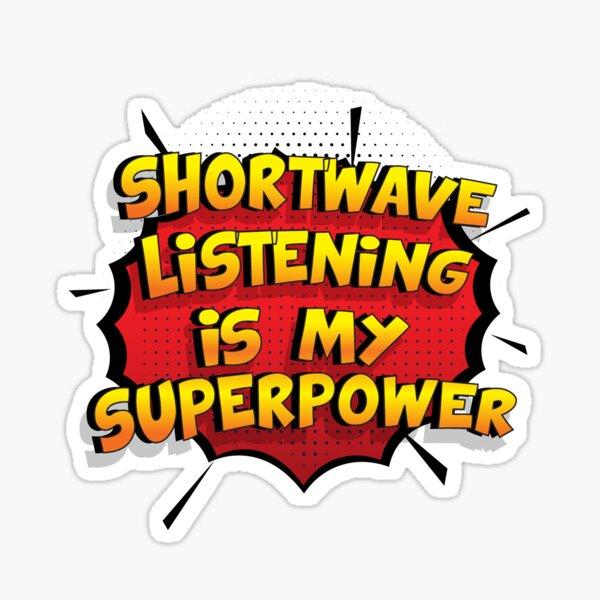 Shortwave Listening ist mein Superpower Lustiges Shortwave Listening Designgeschenk Sticker