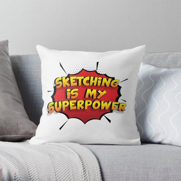 Sketching ist mein Superpower Lustiges Sketching Designgeschenk Dekokissen