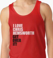 I love Chris Hemsworth. Get over it! Tank Top