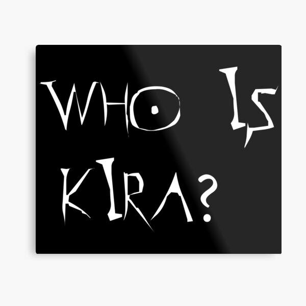 Who is Kira - Death note Metal Print