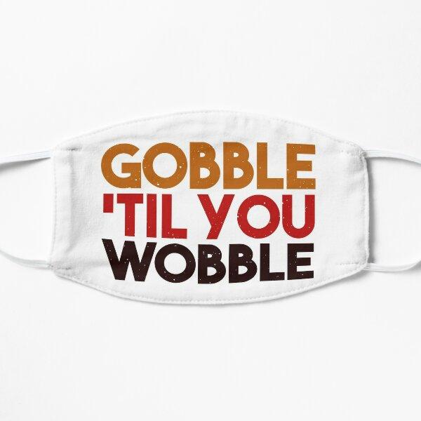Thanksgiving, Thanksgiving dinner, Thanksgiving decor, Thanksgiving shirt, Thanksgiving sweater, Gobble Till You Wobble, Thanksgiving decorations, Funny Thanksgiving Turkey design, Turkey Flat Mask