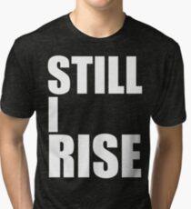Still I Rise Tri-blend T-Shirt