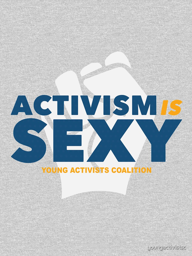 Activism is Sexy by youngactivistsc