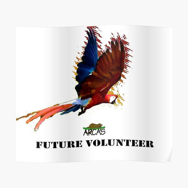 Future volunteer: macaw Poster