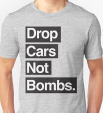 Drop Cars Not Bombs. T-Shirt