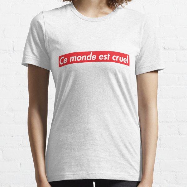 Vald ce monde est cruel T-shirt essentiel