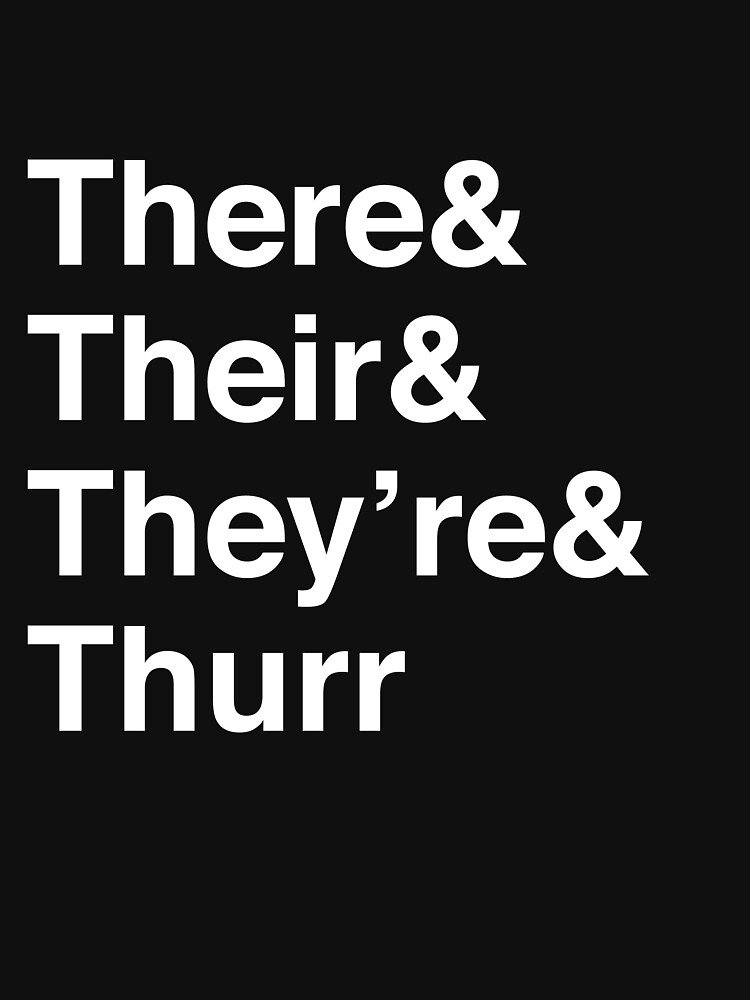 There, Their, They're, and Thurr | Unisex T-Shirt