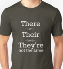 There, Their, They're not the same Unisex T-Shirt