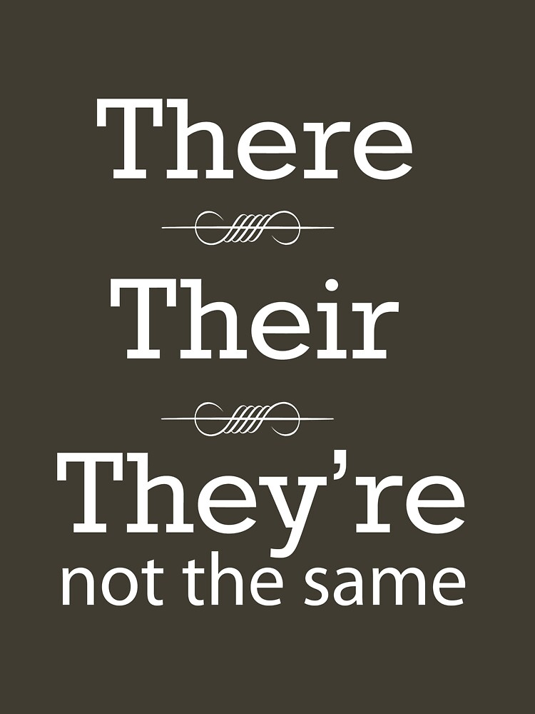 There, Their, They're not the same | Women's T-Shirt