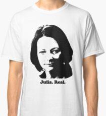 Julia. Real. Classic T-Shirt