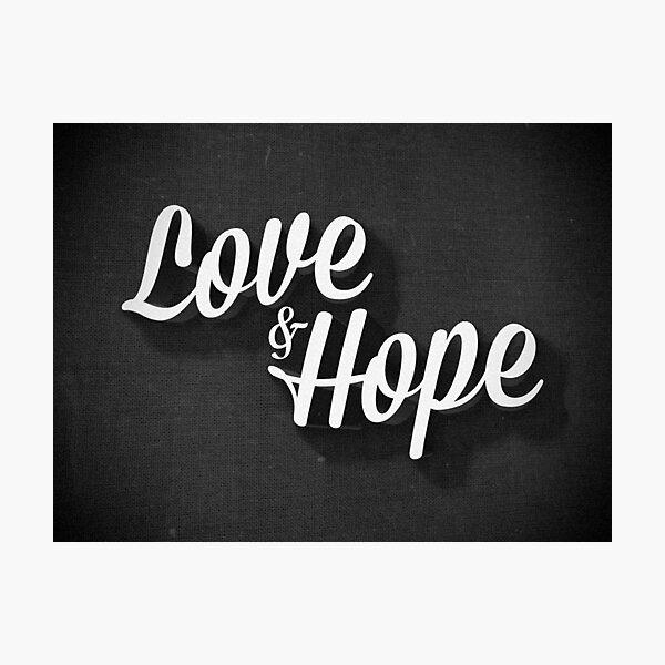 Love & Hope Photographic Print