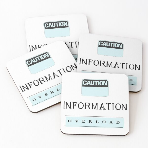 caution information overload Coasters (Set of 4)