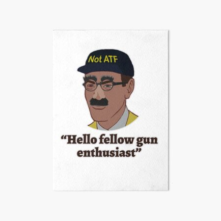 Hello Fellow Gun Enthusiasts Art Board Print
