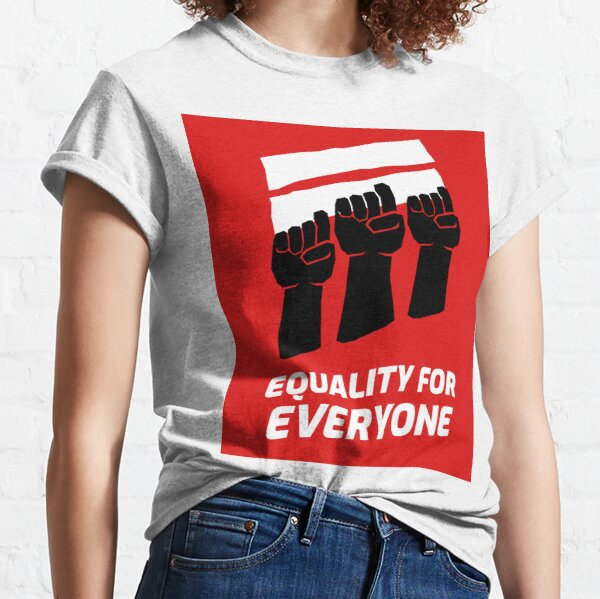 EQUALITY FOR EVERYONE  Classic T-Shirt
