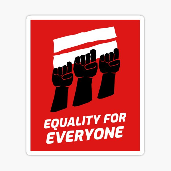 EQUALITY FOR EVERYONE  Sticker