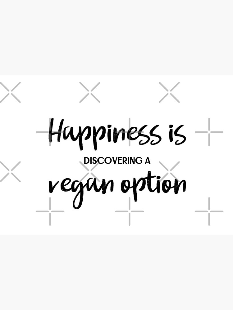 Happiness is Discovering a Vegan Option by nikkihstokes