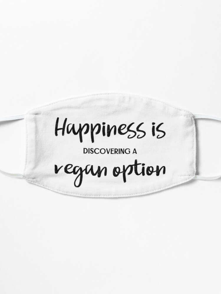 Alternate view of Happiness is Discovering a Vegan Option Mask