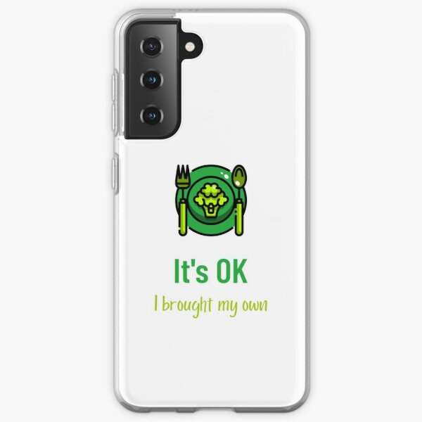 It's OK I Brought My Own Samsung Galaxy Soft Case