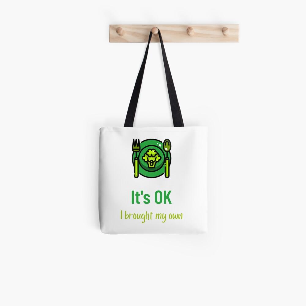 It's OK I Brought My Own Vegan Food Lovers Tote Bag