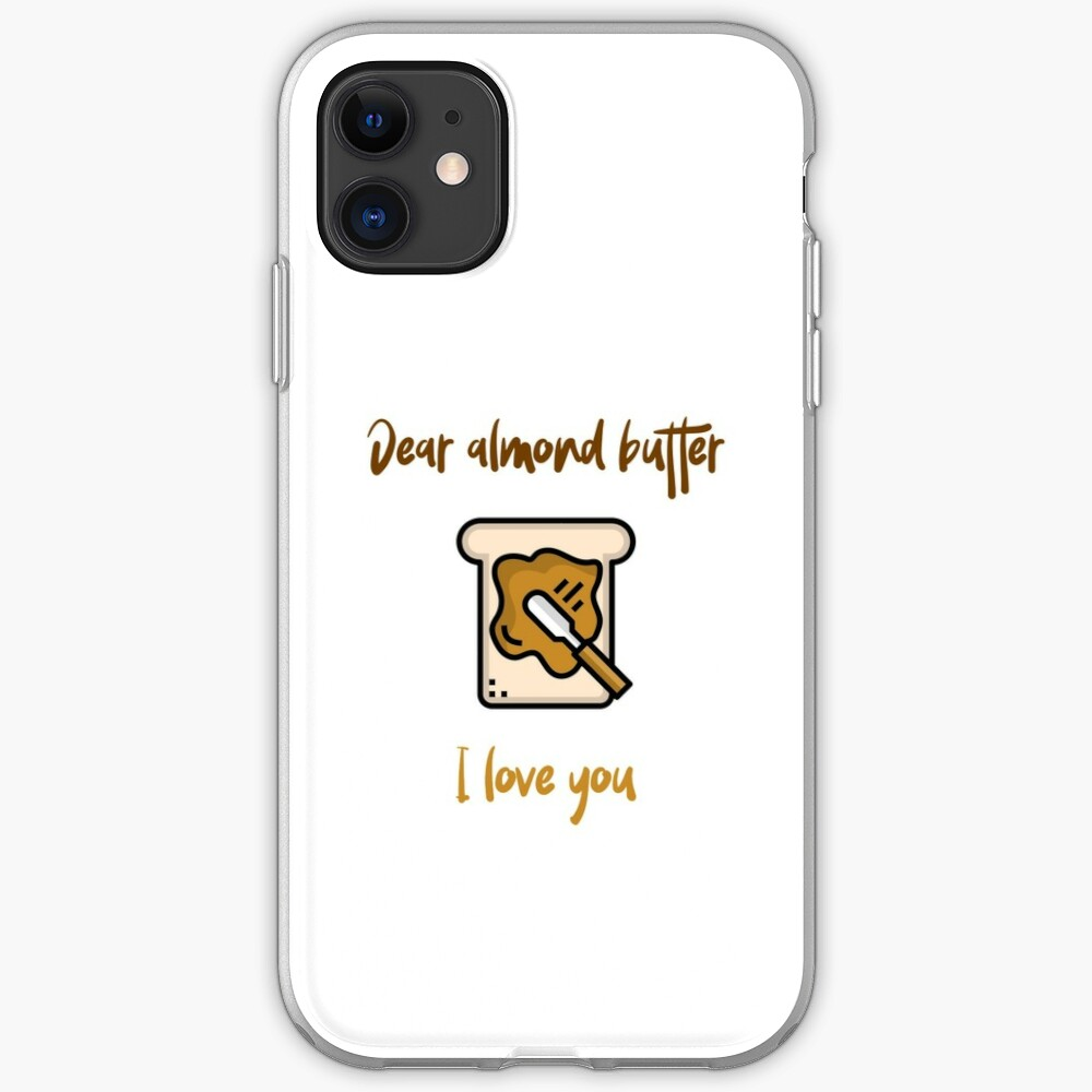 Dear Almond Butter I Love You iPhone Case & Cover