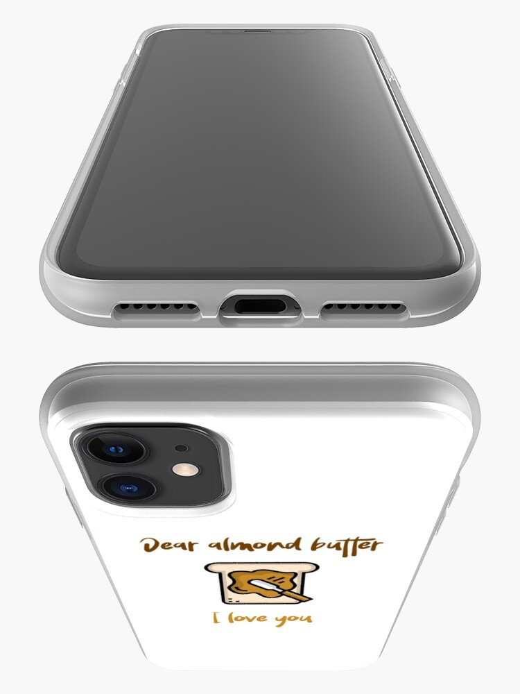 Alternate view of Dear Almond Butter I Love You iPhone Case & Cover