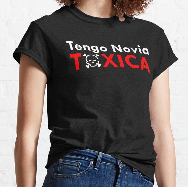 Tengo Novia Toxica Blanco Classic T-Shirt
