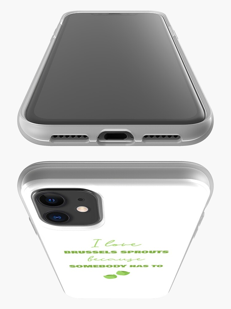 Alternate view of I Love Brussels Sprouts Because Somebody Has To iPhone Case & Cover